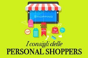 I Consigli delle personal shopper
